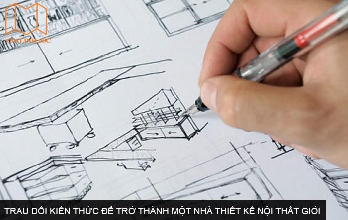 Trau dồi kiến thức để trở thành một nhà thiết kế nội thất giỏi