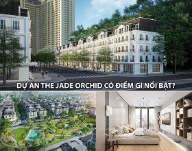 Đánh giá dự án The Jade Orchid có điểm gì nổi bật đáng để đầu tư